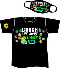 "Load image into Gallery viewer, ""Cough One More Damn Time"" T-Shirt & Mask"