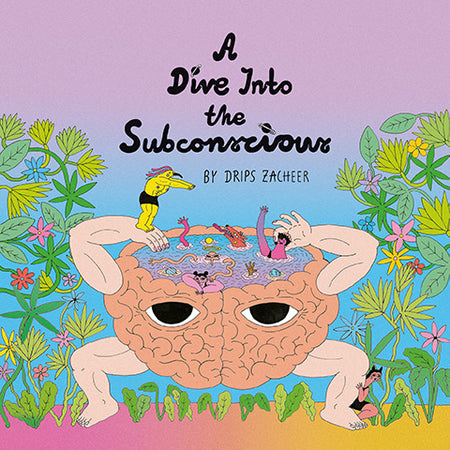 DRIPS ZACHEER | A DIVE INTO THE SUBCONSCIOUS | LP | LIM. AUF 300