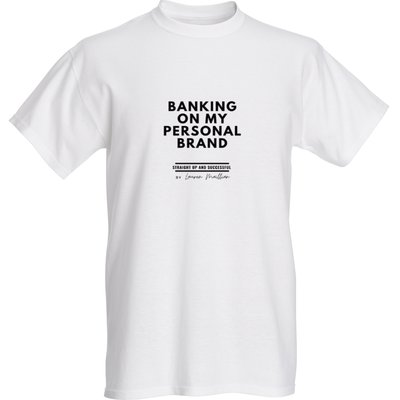 T-shirt - (White) Banking On My Personal Brand