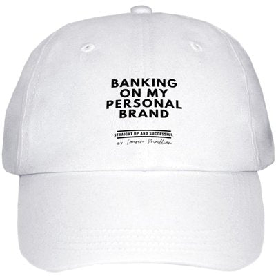Hat -(White) Banking On My Personal Brand