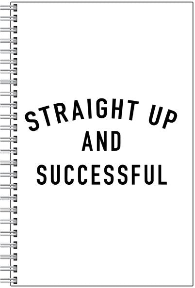 Notebook -(White) Straight Up and Successful
