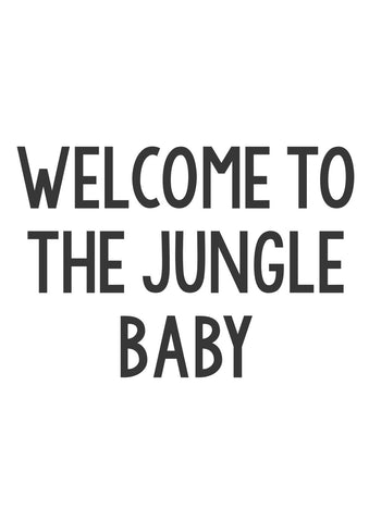 Welcome to the jungle Baby