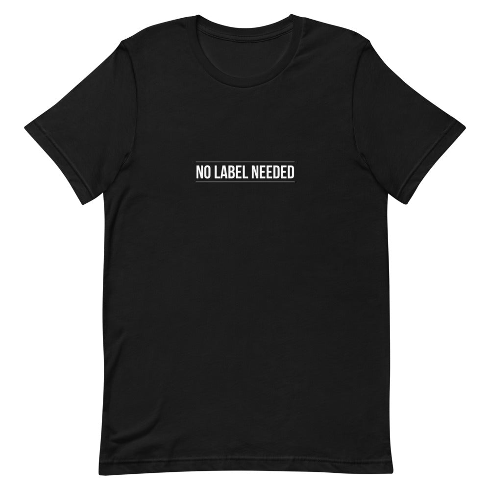 No Label Needed Short-Sleeve Unisex T-Shirt