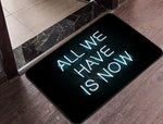 """All We Have Is Now"" Floor Mat"