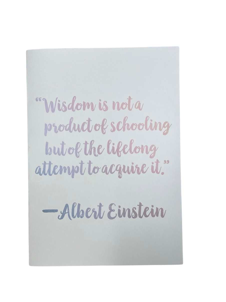Wisdom is not a product of schooling...