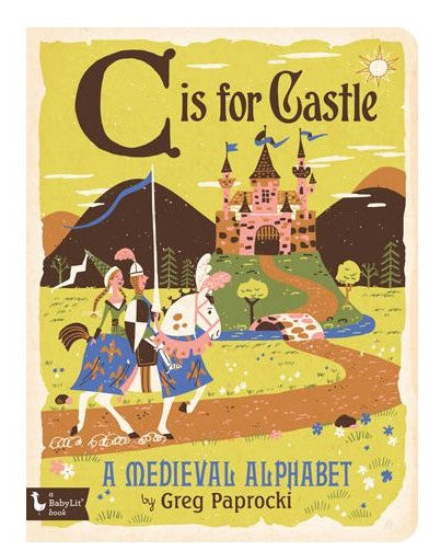 C is for Castle: A Medieval Alphabet