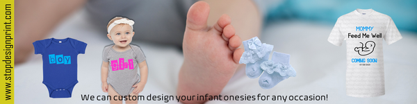 we can custom design your infant onesies at stopdesignprint.com