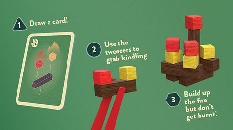 1 Draw a card. 2 Use the tweezers to grab kindling. 3 Build up the fire but don't get burnt!