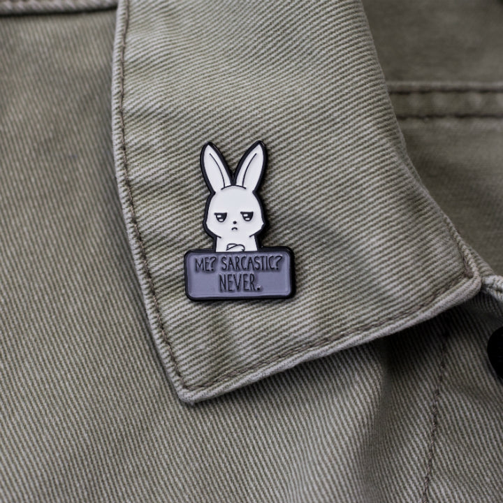 Me? Sarcastic? Never. Bunny Pin