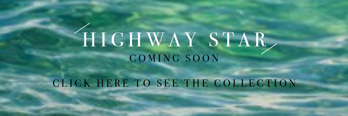 Highway Star - coming soon. Click here to see the collection