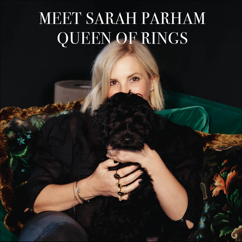 Meet Sarah Parham Queen of Rings SVP Jewellery