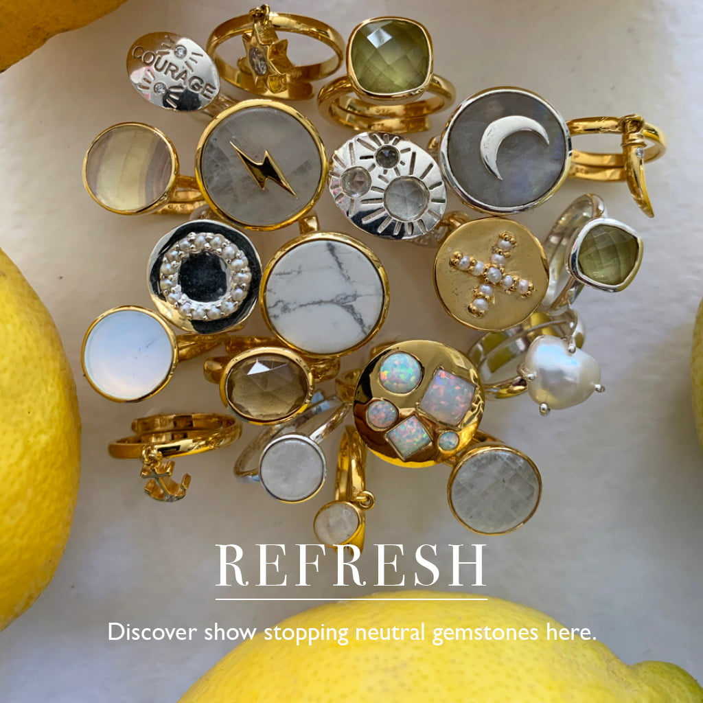 Refresh Discover our neutral gemstone rings here