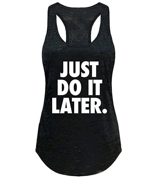 Tough Cookie's Women's Gym Parody Just Do It Later Printed Yoga Tank Tops - TOUGH COOKIE CLOTHINGproduct_vendor#ACTIVE WEAR