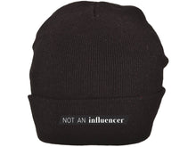 Load image into Gallery viewer, NOT AN influencer Beanie