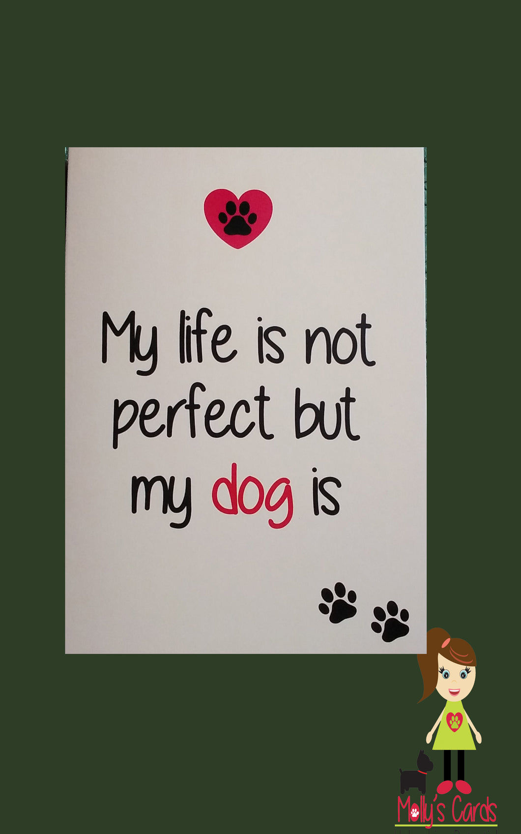 My life is not perfect but my dog is card
