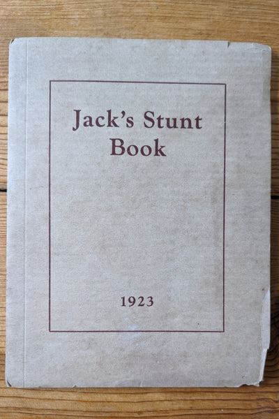 Jack's Stunt Book 1923 by John M Kumler. Book of Comedy