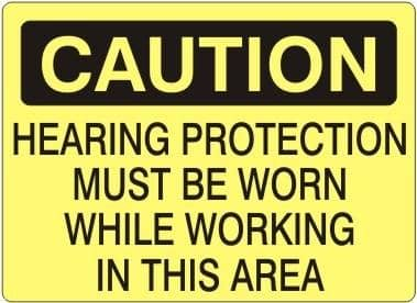 "SAFEHOUSE SIGNS - CAUTION - 'HEARING PROTECTION MUST BE WORN WHILE WORKING IN THIS AREA' - Plastic - 7"" X 10"" - Becker Safety and Supply"