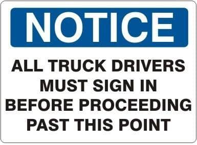 SAFEHOUSE SIGNS - 'NOTICE - ALL TRUCK DRIVERS MUST SIGN IN BEFORE PROCEEDING PAST THIS POINT' - Plastic 7X10 - Becker Safety and Supply