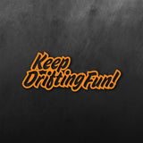 JDM Graffiti Keep Drifting Fun Sticker