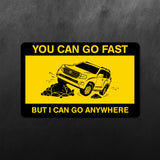 I Can Go Anywhere Land Cruiser Sticker