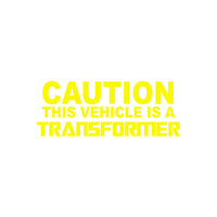 Caution This Vehicle Is A Transformer Sticker-0