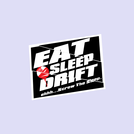 Eat Sleep Drift, Eh Screw The Sleep Sticker-0