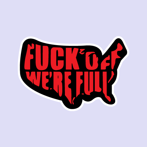 Fuck Off We Re Full Sticker-0
