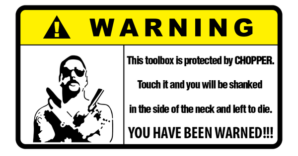 Warning This Toolbox Is Protected By Chopper Sticker-0