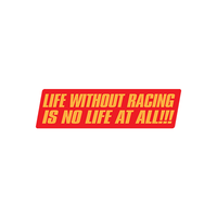 Life Without Racing Is No Life At All Sticker-0