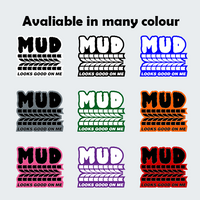 Mud Look Good On Me Sticker-1522