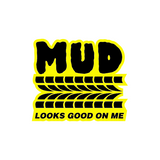 Mud Look Good On Me Sticker-0