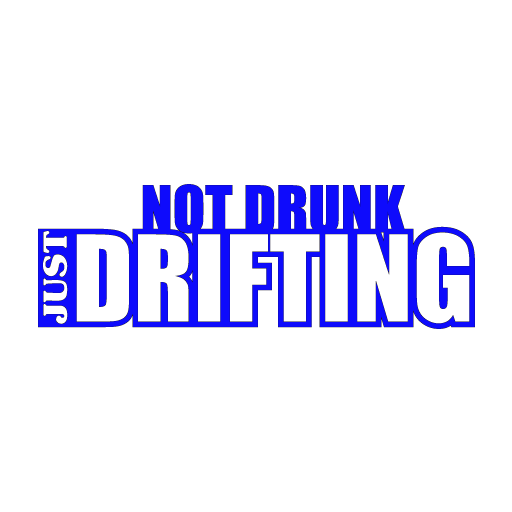 Not Drunk Just Drifting Sticker -0