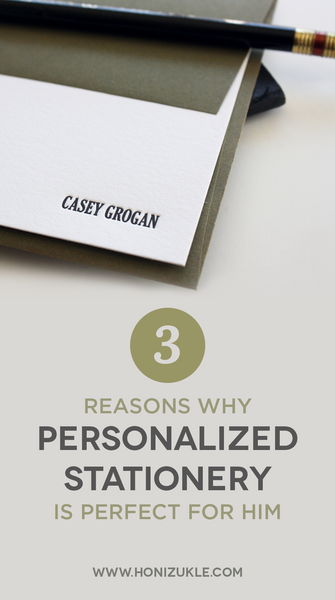 3 Reasons why Personalized Stationery is PERFECT for Him