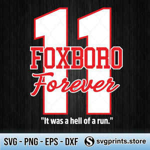 11 Foxboro Forever It Was A Hell Of A Run SVG PNG DXF EPS-SVGPrints
