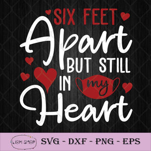6 Feet Apart But Still In My Heart SVG PNG DXF EPS-SVGPrints