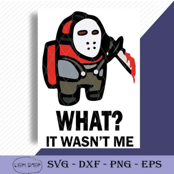 Among Us Jason Voorhees What It Wasn't Me SVG-SVGPrints