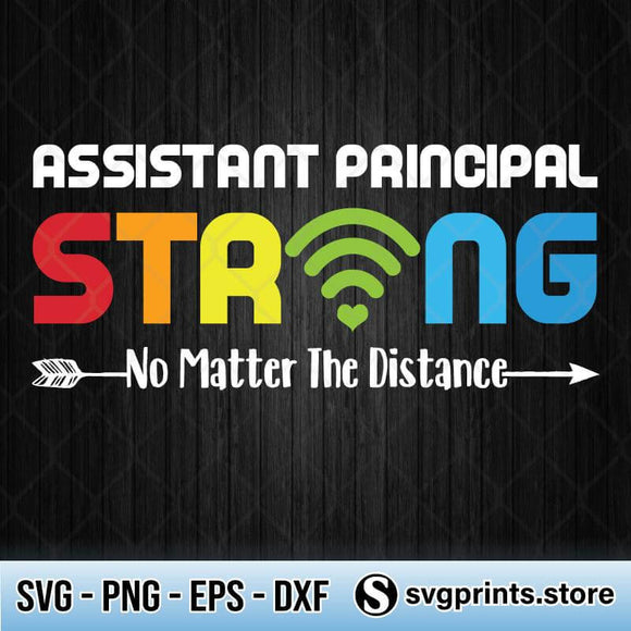 Assistant Principal Strong No Matter Wifi The Distance SVG PNG DXF EPS-SVGPrints