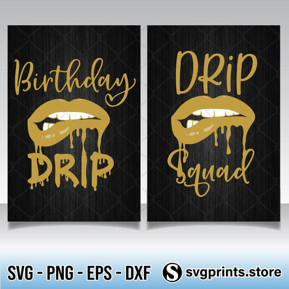 Birthday Drip and Drip Squad SVG PNG Clipart Silhouette DXF EPS-SVGPrints