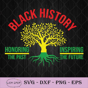 Black History Honoring The Past Inspiring The Future SVG PNG DXF EPS-SVGPrints