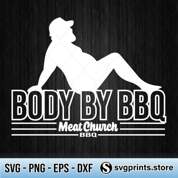 Body By BBQ Meat Church SVG, Body By BBQ Svg-SVGPrints