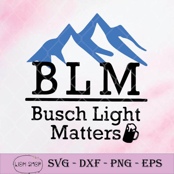 Busch Light Matters SVG, Black Lives Matter SVG, Bud Black Matter Lives SVG-SVGPrints
