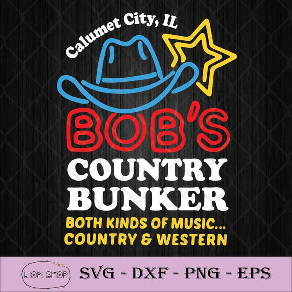 Calumet City Il Bobs Country Bunker Both Kinds Of Music Country And Western SVG-SVGPrints