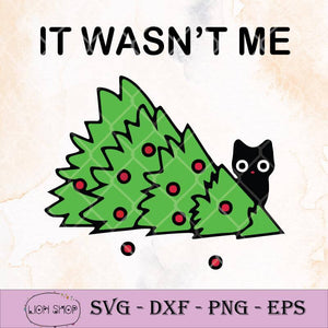 Cat Pine Tree It Wasn't Me Christmas SVG-SVGPrints