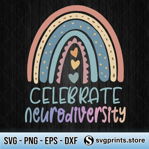 Celebrate Neurodiversity Mental Health Autism Awareness SVG PNG DXF EPS-SVGPrints