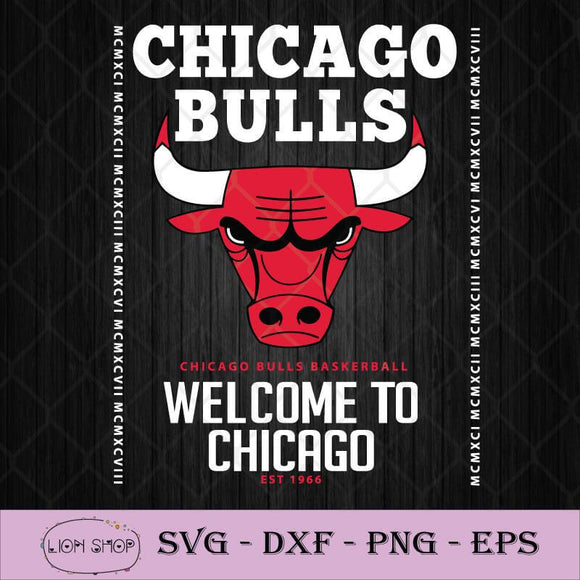 Chicago Bulls Chicago Bulls Basketball Welcome To Chicago Est 1966 SVG PNG-SVGPrints