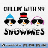 Chillin With My Snowmies SVG PNG Clipart Digital Download - SVGPrints