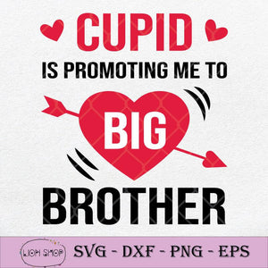 Cupid Is Promoting Me To Big Brother SVG, Valentine's Day SVG PNG-SVGPrints