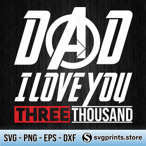 Dad I Love You 3000 SVG PNG DXF EPS-SVGPrints