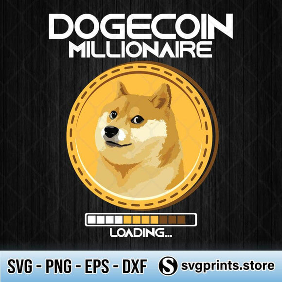 Dogecoin Millionaire Loading Funny Crypto Cryptocurrency SVG PNG DXF EPS-SVGPrints