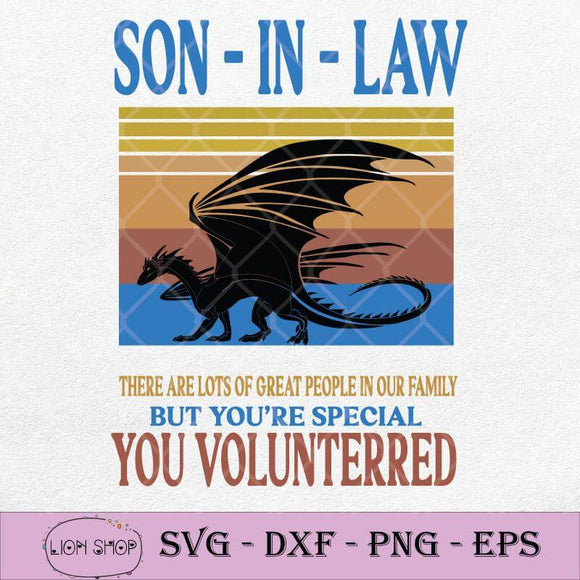 Dragon Son-In-Law There Are Lots Of Great People In Our Family SVG-SVGPrints